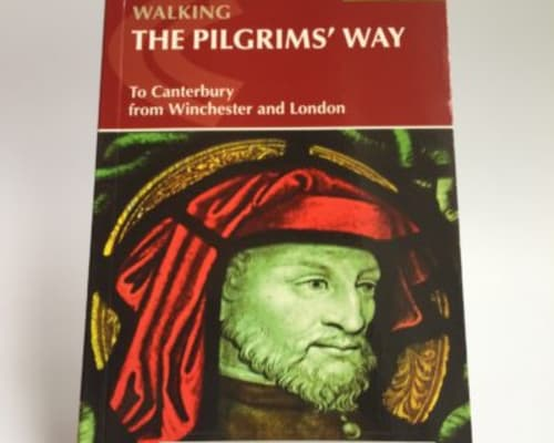 Walking the Pilgrim's Way: To Canterbury from Winchester and London £12.95