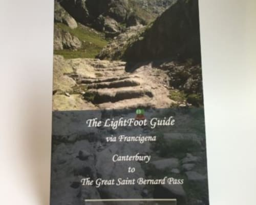 Guide to the Via Francigena part 1 - Canterbury to The Great St Bernard Pass £21.99