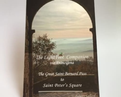 Companion to the Via Francigena Part 2 - The Great St Bernard Pass to St Peter's Square £12.99